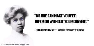 60-anne-eleanor-roosevelt-no-one-can-make-you-feel-inferior-without-your-consent